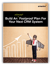 Build An (Almost) Foolproof Plan for Your Next CRM System Cover